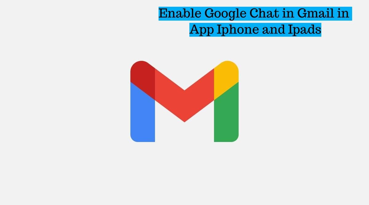 How to Enable Google Chat in Gmail app in iPhone and iPad.