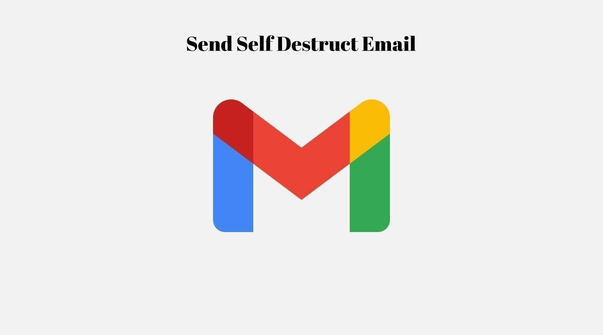 How to send self destructing emails using GMail ?