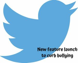 Twitter new feature to stop bullying.