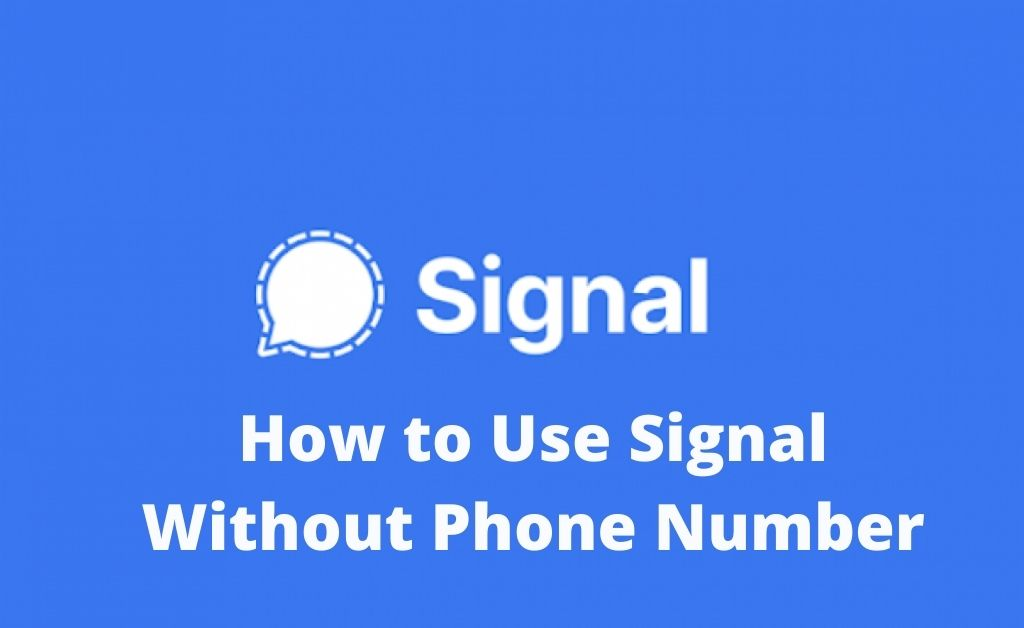 How to Use Signal Without Phone Number